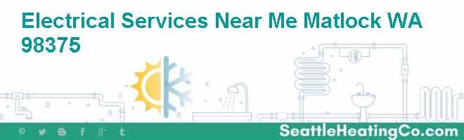 Electrical Services Near Me Matlock WA 98375