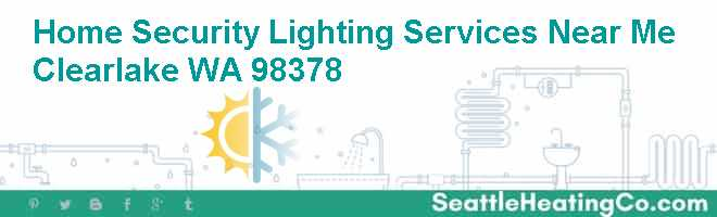 Home Security Lighting Services Near Me Clearlake WA 98378