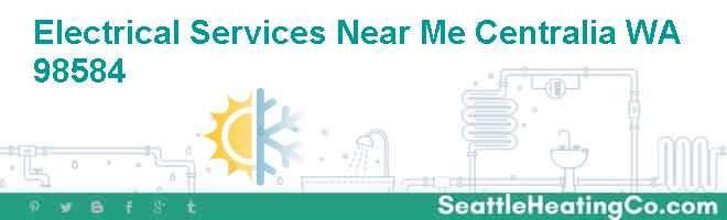 Electrical Services Near Me Centralia WA 98584