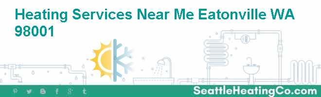 Heating Services Near Me Eatonville WA 98001