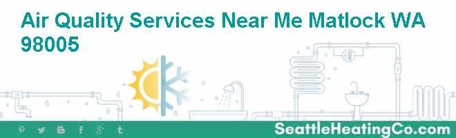 Air Quality Services Near Me Matlock WA 98005