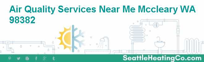 Air Quality Services Near Me Mccleary WA 98382