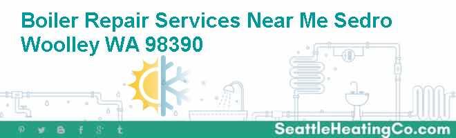 Boiler Repair Services Near Me Sedro Woolley WA 98390