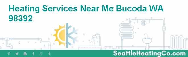 Heating Services Near Me Bucoda WA 98392