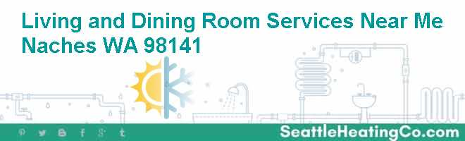 Living and Dining Room Services Near Me Naches WA 98141