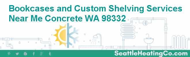 Bookcases and Custom Shelving Services Near Me Concrete WA 98332