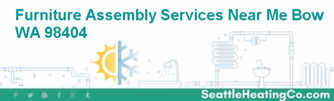 Furniture Assembly Services Near Me Bow WA 98404