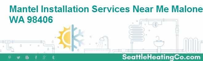 Mantel Installation Services Near Me Malone WA 98406