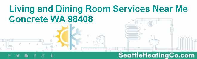 Living and Dining Room Services Near Me Concrete WA 98408