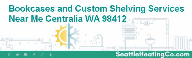 Bookcases and Custom Shelving Services Near Me Centralia WA 98412