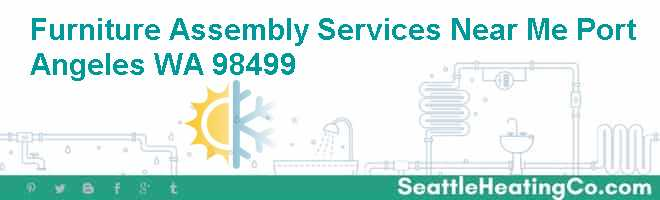 Furniture Assembly Services Near Me Port Angeles WA 98499