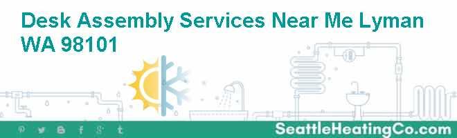 Desk Assembly Services Near Me Lyman WA 98101