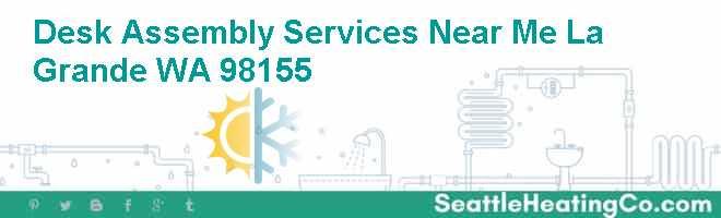 Desk Assembly Services Near Me La Grande WA 98155