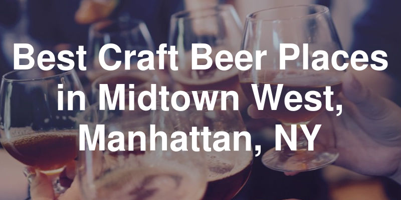 Best Craft Beer Places In Midtown West Manhattan Ny