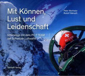"""""""Mit Können, Lust und Leidenschaft"""": Das neue Buch über das PC-7 TEAM"""