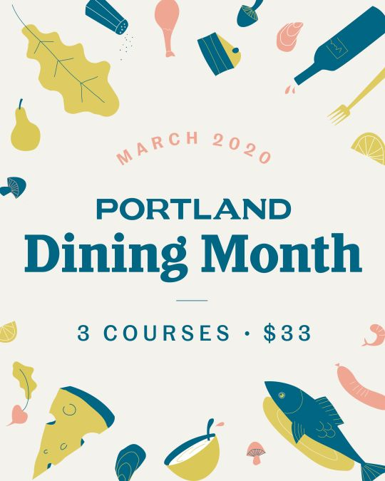 Portland Dining Month returns in March 2020 with more than 130 restaurants.