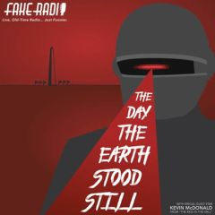"""Fake Radio Presents: """"The Day The Earth Stood Still"""" with guest Kevin McDonald"""