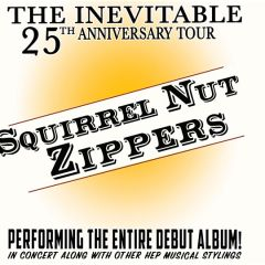 The Squirrel Nut Zippers Inevitable 25th Anniversary Tour