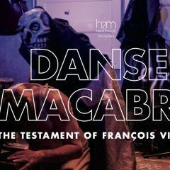 Danse Macabre: The Testament of Francois Villon