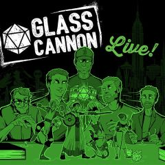 Glass Cannon Live!