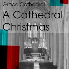 Christmas at Grace Cathedral 2020