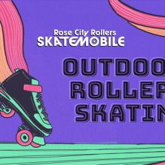 Rose City Rollers Present: Skatemobile on the Waterfront