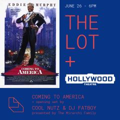 The Lot with Hollywood Theatre: Coming to America + Opening Set by Cool Nutz & DJ Fatboy, Presented by The Mirarchi Family