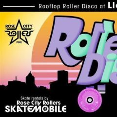Rose City Rollers Present: Rooftop Roller Disco