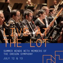 Live at The Lot: Summer Winds with Members of the Oregon Symphony