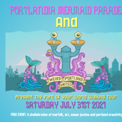 Portlandia Mermaid Parade: Part of Your World Walking Tour
