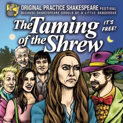 The Taming of the Shrew Presented by Original Practice Shakespeare Festival