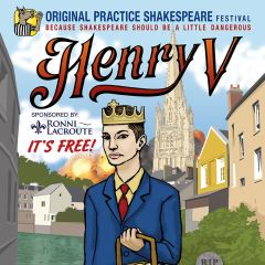 Henry V Presented by Original Practice Shakespeare Festival