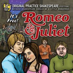The Tragedie of Romeo and Juliet Presented by Original Practice Shakespeare Festival