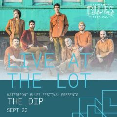 Waterfront Blues Festival presents The Dip: Live at The Lot