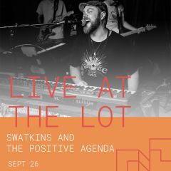 Live at The Lot: Swatkins & The Positive Agenda