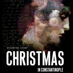 Cappella Romana - Christmas in Constantinople