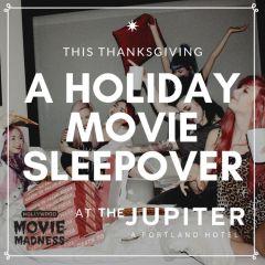 Jupiter Hotel's A Holiday Movie Sleepover