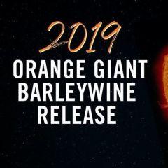 2019 Orange Giant Barleywine Release Party