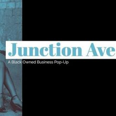Junction Ave: A Black Owned Businesss Pop-Up