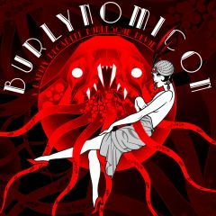 Burlynomicon: A Darkly Decadent Burlesque Revue