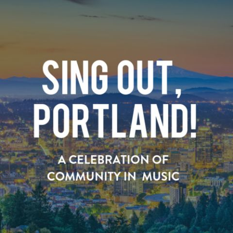 Sing Out, Portland! A Celebration of Community in Music