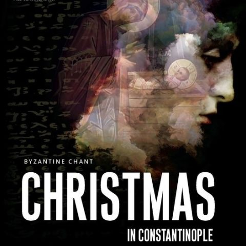 Cappella Romana - Christmas in Constantinople