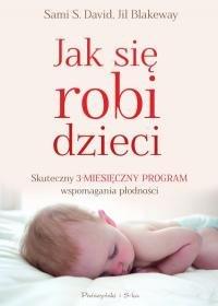 Książka jak się robi dzieci Jil Blakeway