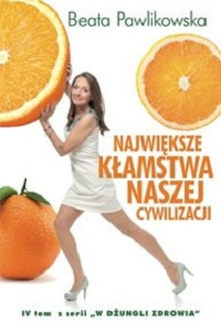 książka największe kłamstwa naszej cywilizacji Beata Pawlikowska