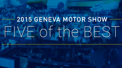 2015 Geneva Motor Show: Five Of The Best (And A Few More)