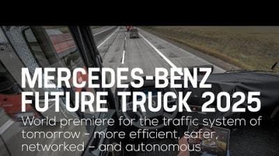Mercedes-Benz Self-Driving Truck Revealed: Future Truck 2025 Video