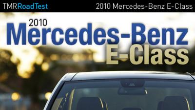 2010 Mercedes-Benz E-Class First Drive Review