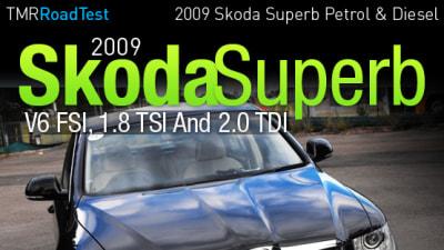 2009 Skoda Superb V6 FSI, 1.8 TSI And 2.0 TDI First Drive Review