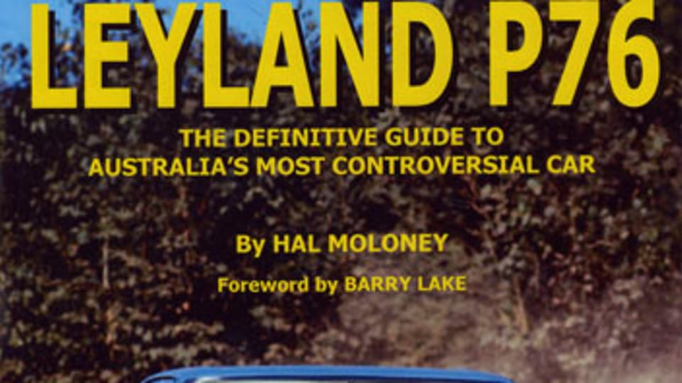 Hal Moloney's definitive guide to all things P76.