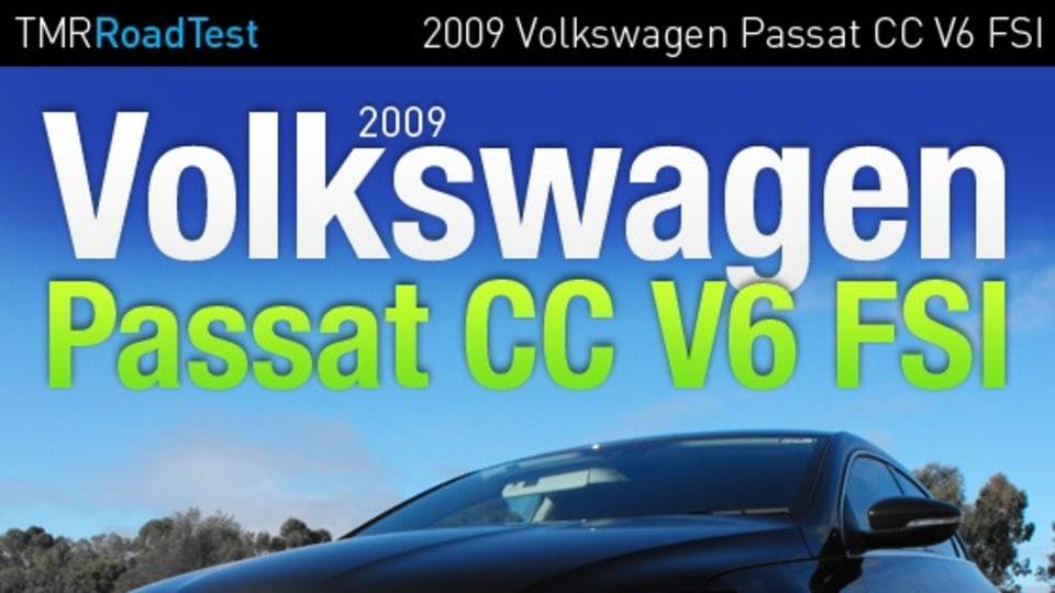 2009 Volkswagen Passat CC V6 FSI Road Test Review